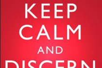 Keep Calm and Discern On